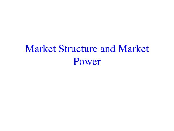 market structure and market power n.