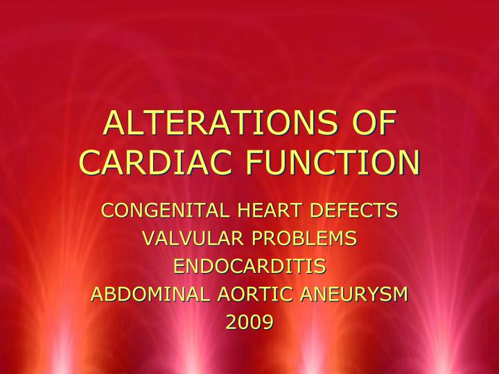 alterations of cardiac function n.