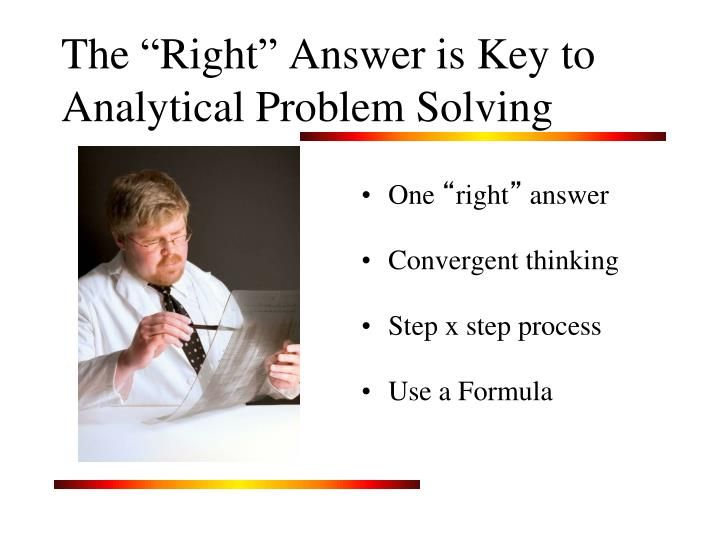 the right answer is key to analytical problem solving n.