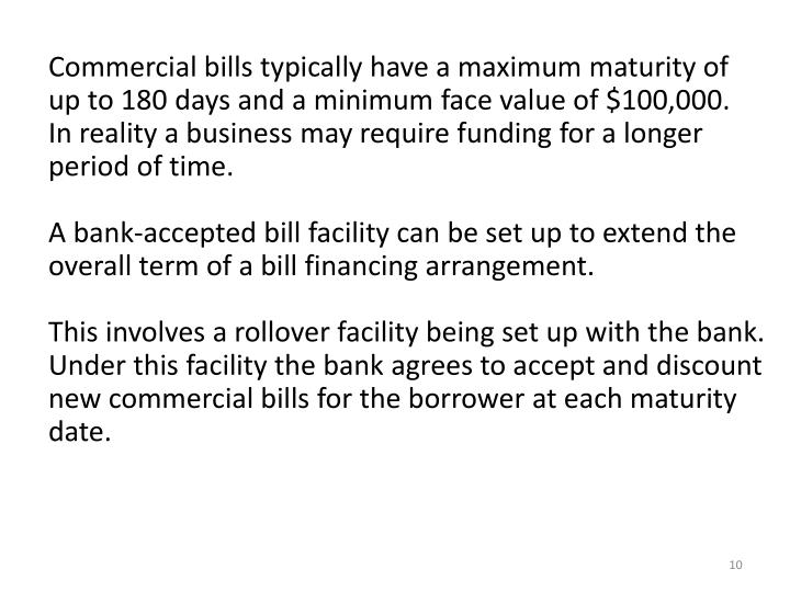 Commercial bills typically have a maximum maturity of