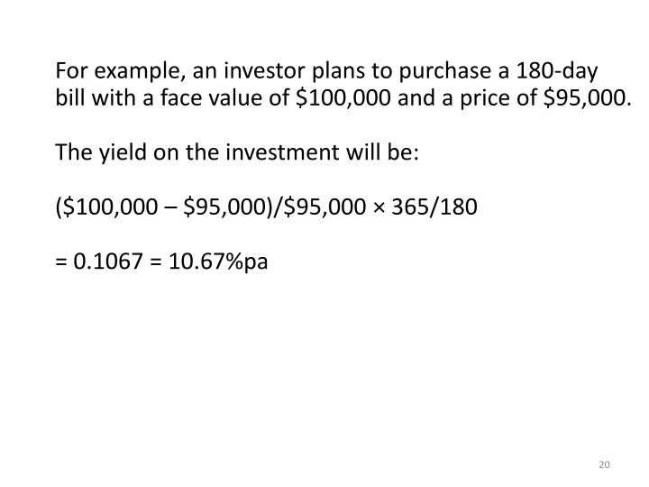 For example, an investor plans to purchase a 180-day