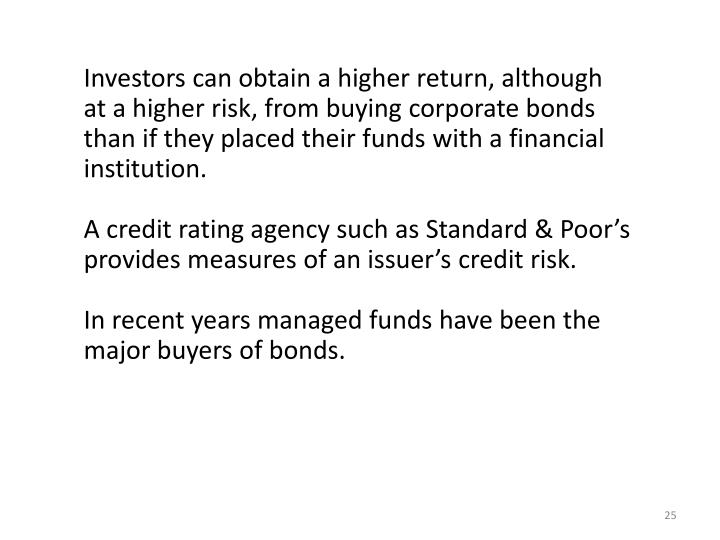 Investors can obtain a higher return, although
