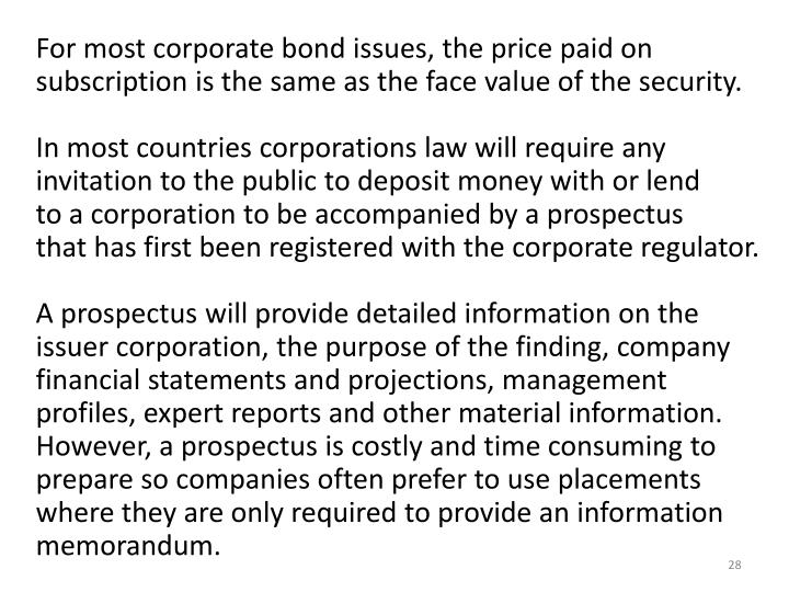 For most corporate bond issues, the price paid on