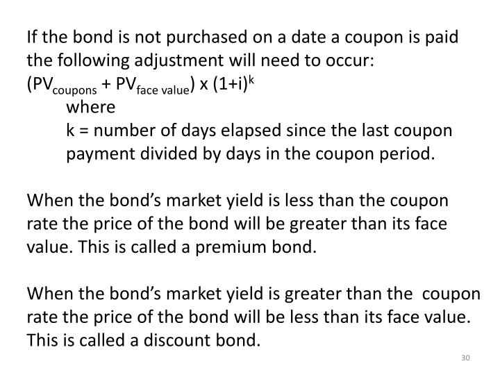 If the bond is not purchased on a date a coupon is paid