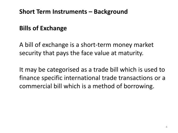 Short Term Instruments – Background