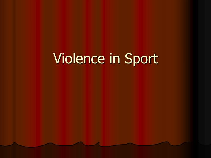 a review of violence in sports and society