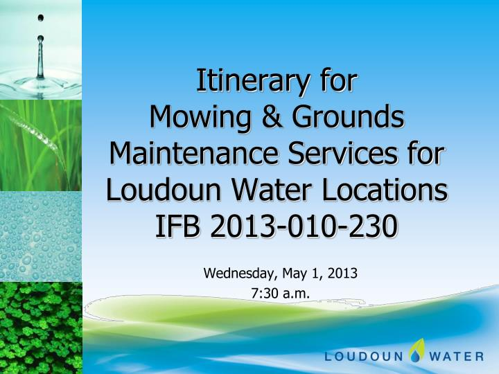 itinerary for mowing grounds maintenance services for loudoun water locations ifb 2013 010 230 n.
