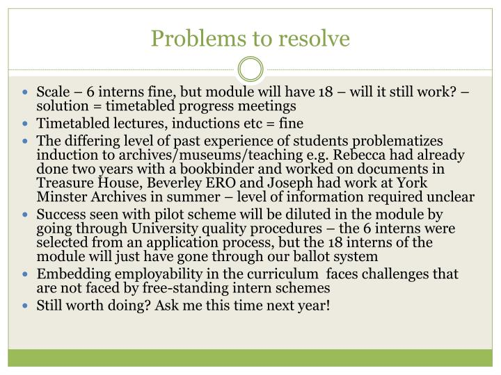 Problems to resolve