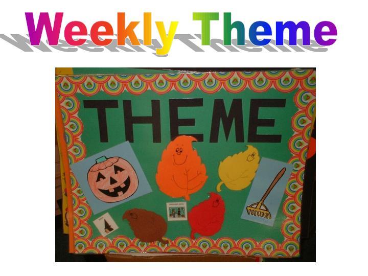 Weekly Theme