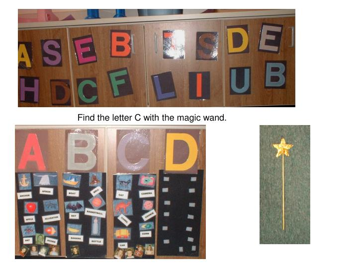 Find the letter C with the magic wand.