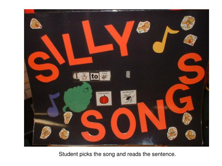 Student picks the song and reads the sentence.