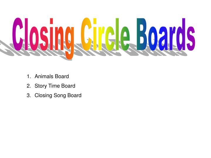 Closing Circle Boards
