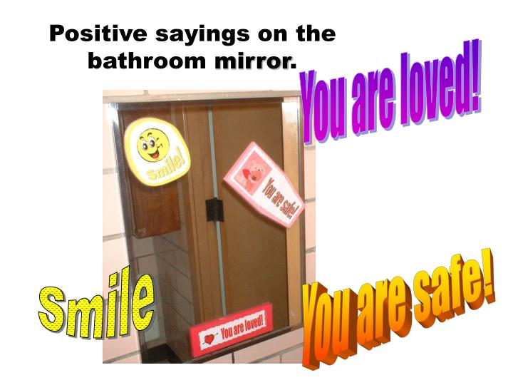 Positive sayings on the bathroom