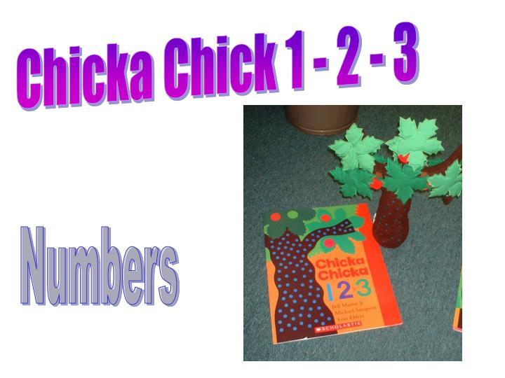 Chicka Chick 1 - 2 - 3