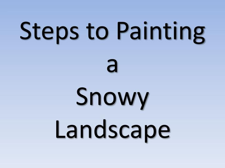 steps to painting a snowy landscape n.