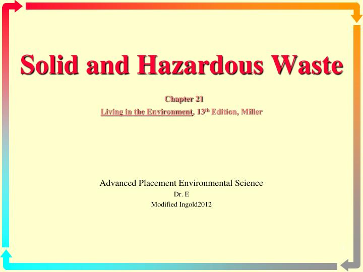 solid and hazardous waste chapter 21 living in the environment 13 th edition miller n.