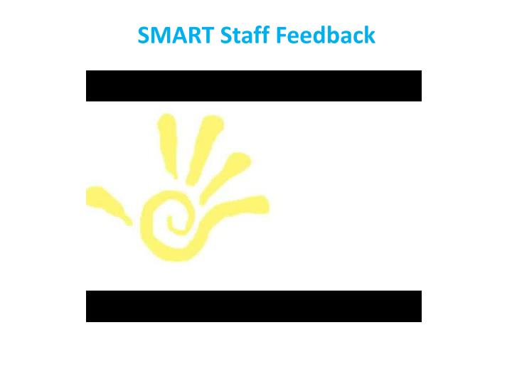 SMART Staff Feedback