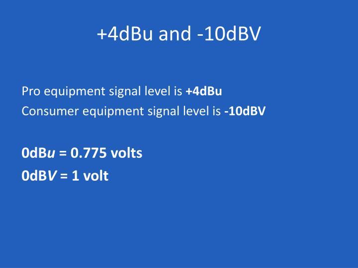 +4dBu and -10dBV