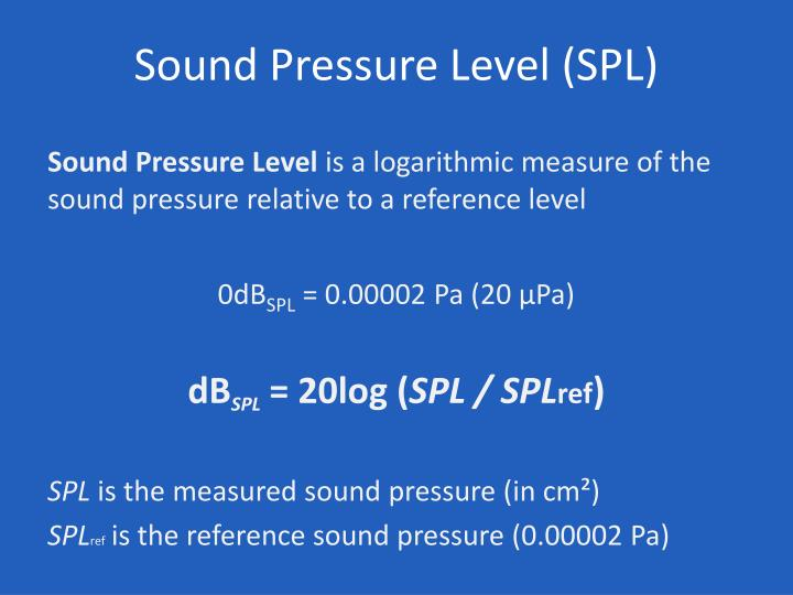 Sound Pressure Level (SPL)