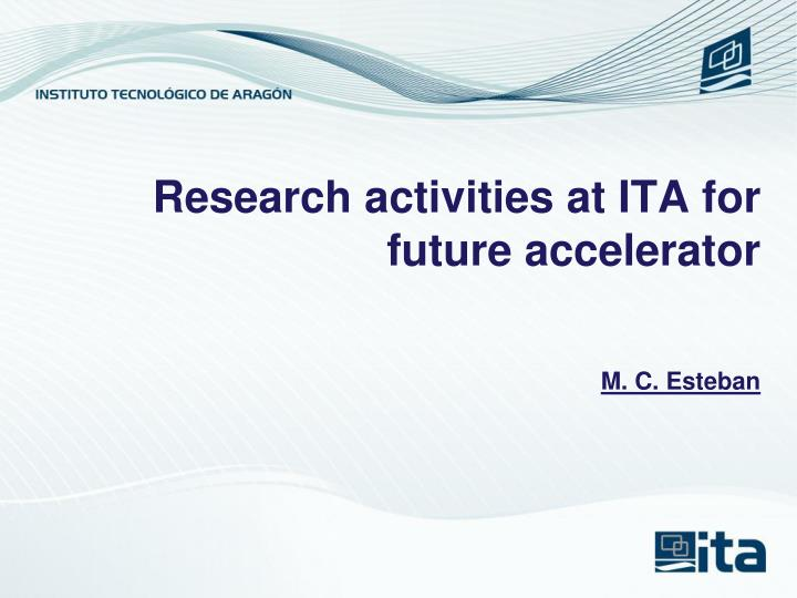 research activities at ita for future accelerator n.