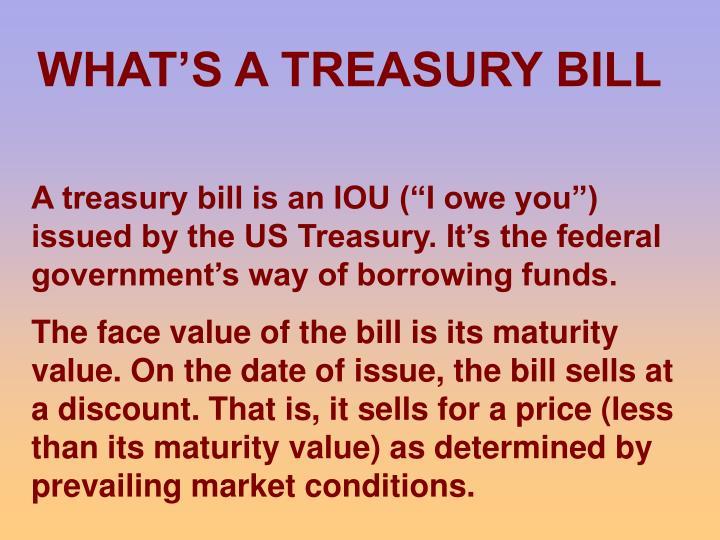 WHAT'S A TREASURY BILL