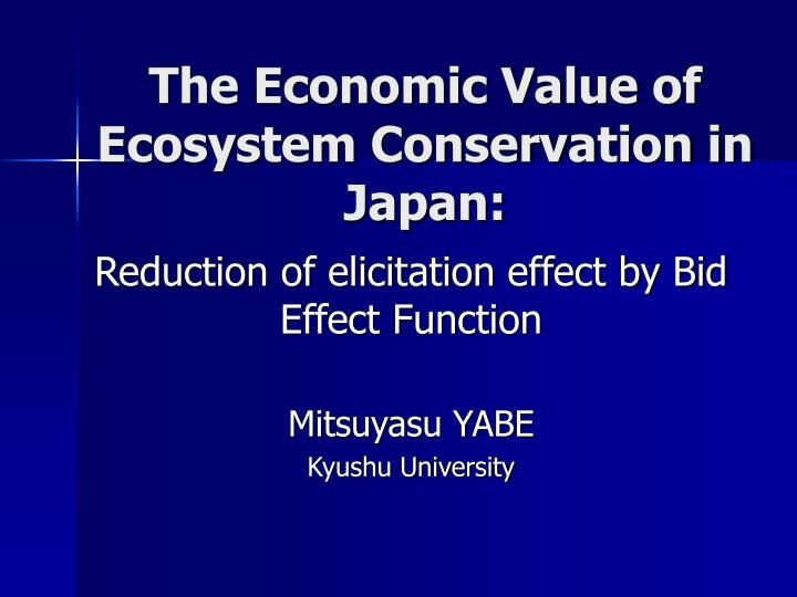 the economic value of ecosystem conservation in japan n.
