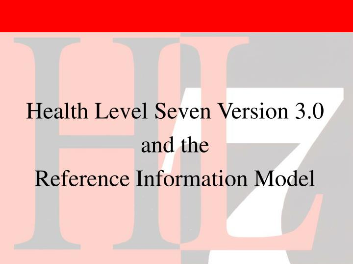 health level seven version 3 0 and the reference information model n.