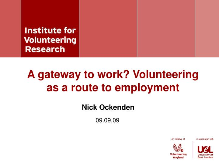 a gateway to work volunteering as a route to employment n.
