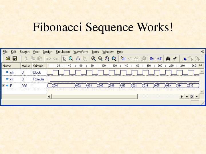 Fibonacci Sequence Works!