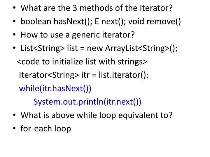 What are the 3 methods of the Iterator?