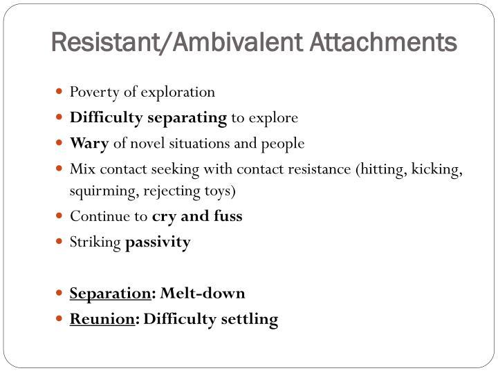 Resistant/Ambivalent Attachments