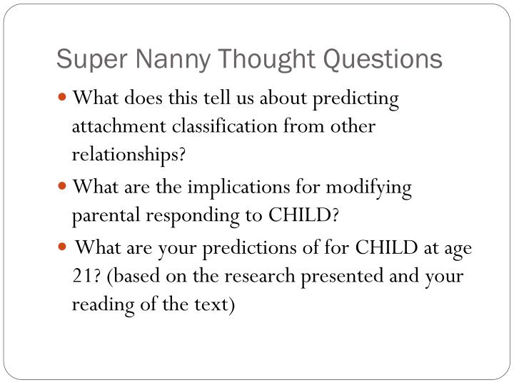Super nanny thought questions