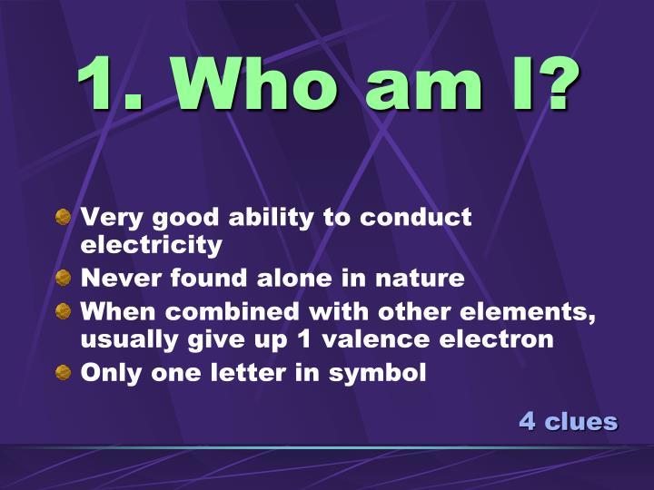 1. Who am I?