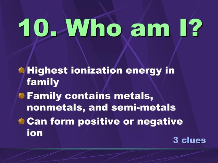10. Who am I?