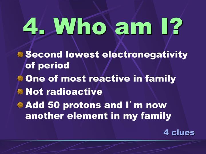 4. Who am I?