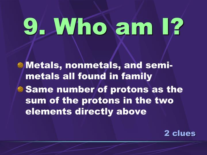 9. Who am I?