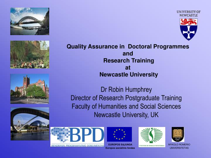 quality assurance in doctoral programmes and research training at newcastle university n.