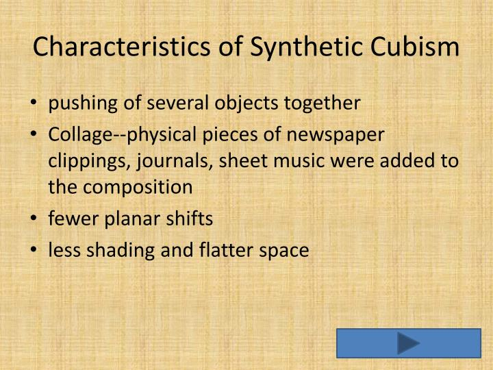 an analysis of the characteristics and examples of analytical and synthetic cubism The three stages of cubism with examples in detail the main characteristics of cubism through the works of two artists word count: (1-2 sentences) why each artwork is an example of analytical or synthetic cubism guitar.