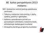 be kaitos perspektyvos 2013 metams