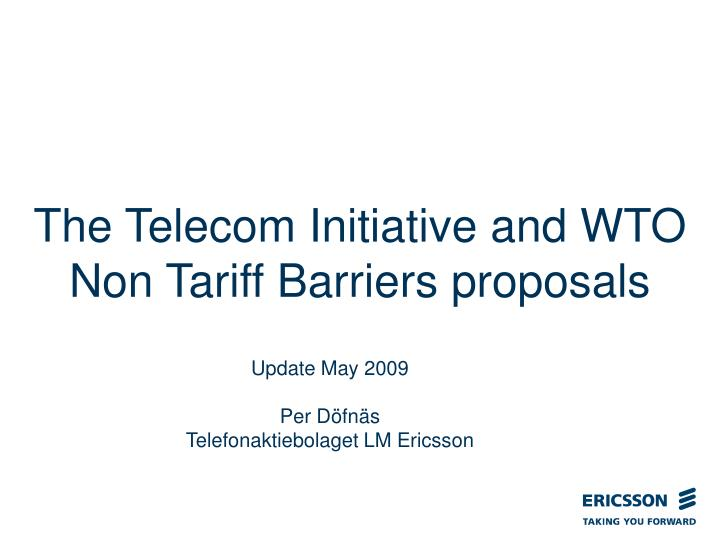 the telecom initiative and wto non tariff barriers proposals n.