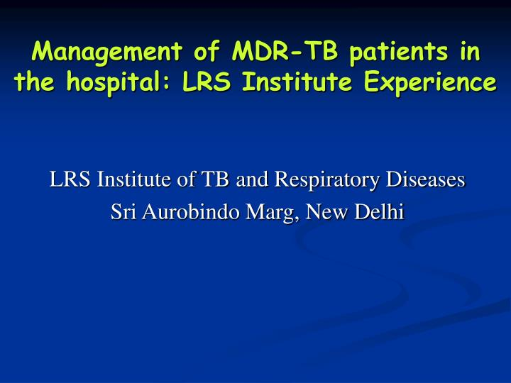 management of mdr tb patients in the hospital lrs institute experience n.