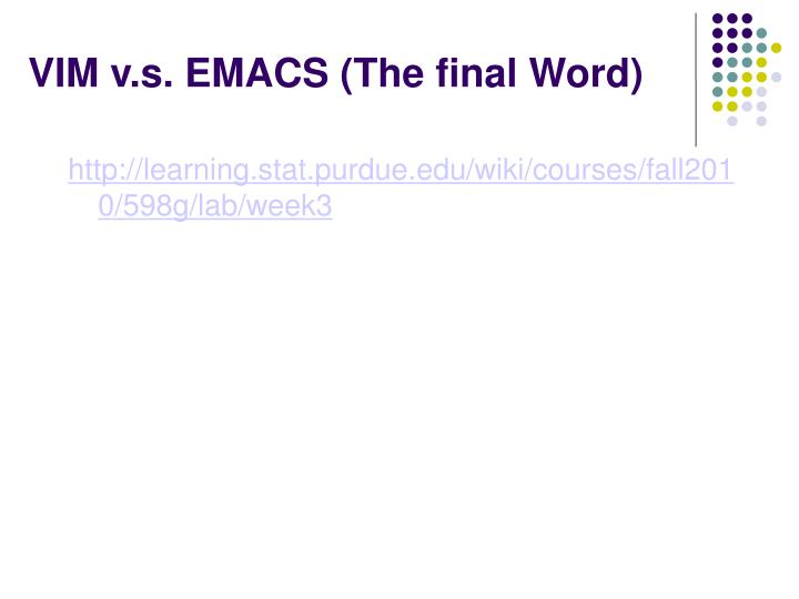 VIM v.s. EMACS (The final Word)