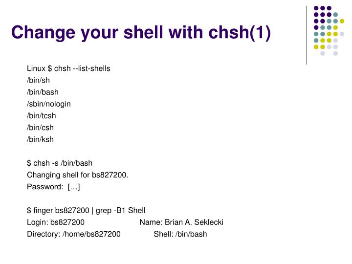 Change your shell with chsh(1)