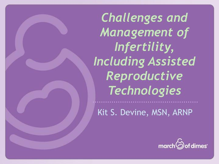 challenges and management of infertility including assisted reproductive technologies n.