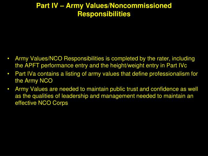 responsibilities of nco and leadership A great nco knows how to combine both types of leadership qualities so that he can motivate his soldiers into doing what needs to be done and rewarding them with their hard work and efforts with things such as time off or fun activities once in a while.