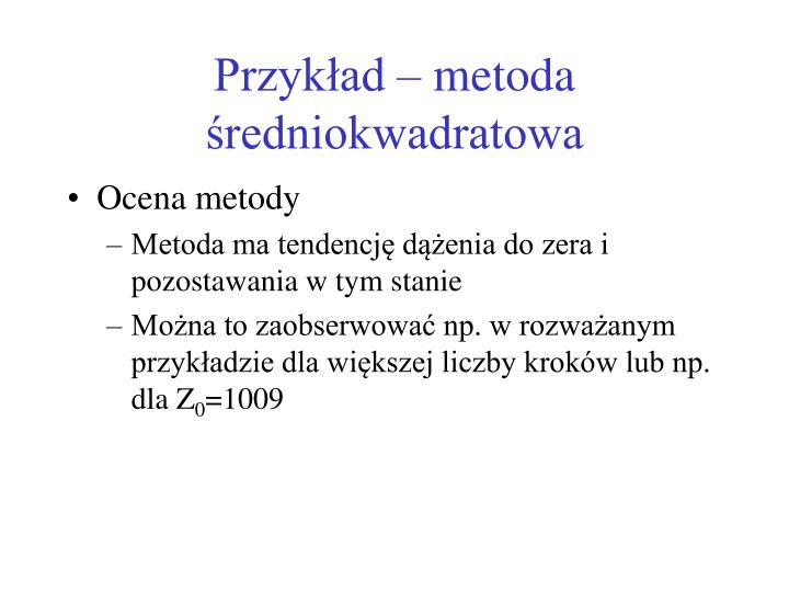 Przykład – metoda średniokwadratowa