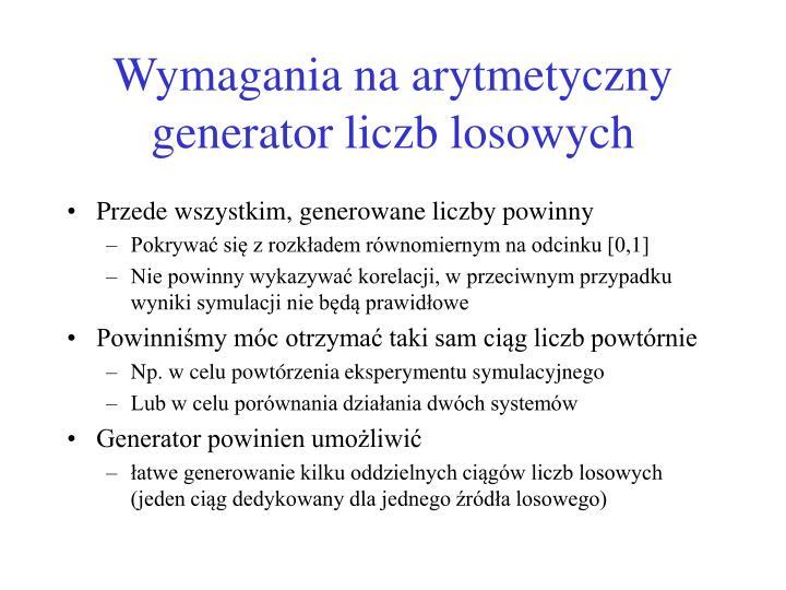 Wymagania na arytmetyczny generator liczb losowych