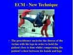 ecm new technique
