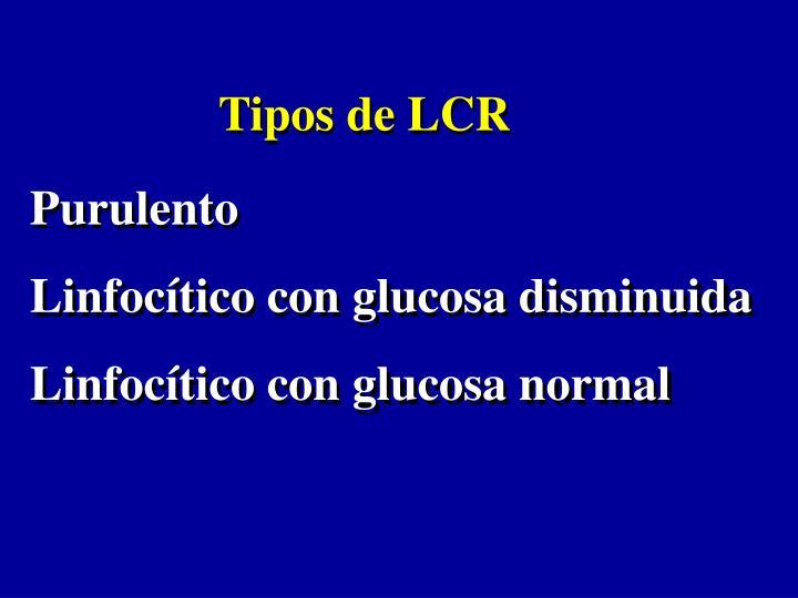 Tipos de LCR
