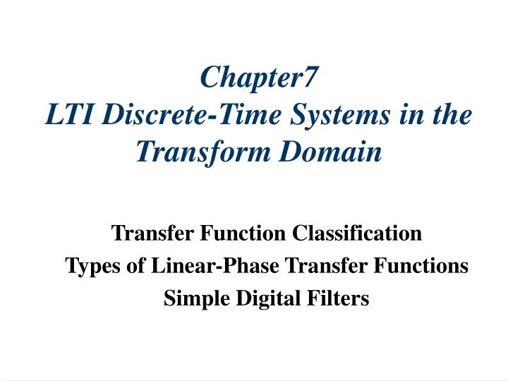 chapter7 lti discrete time systems in the transform domain n.